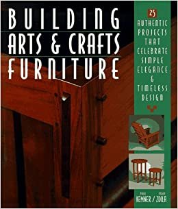 Building Arts U0026 Crafts Furniture: 25 Authentic Projects That Celebrate Simple  Elegance U0026 Timeless Design: Paul Kemner, Peggy Zdila: 9780806994185: ...