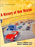 A History of New Mexico, Susan A. Roberts and Calvin A. Roberts, 0826317928
