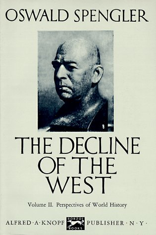 Book cover from The Decline of the West, Vol. 2: Perspectives of World History by Oswald Spengler