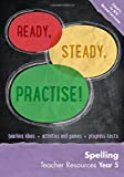 Ready, Steady, Practise! – Year 5 Spelling Teacher Resources