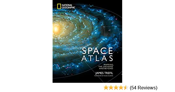 Space Atlas: Mapping the Universe and Beyond: James Trefil