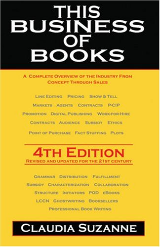 This Business of Books: A Complete Overview of the Industry from Concept Through Sales