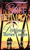 True Intimacy, Robert H. Lauer and Jeanette C. Lauer, 0687008069