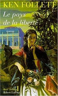 Le pays de la liberté : roman, Follett, Ken
