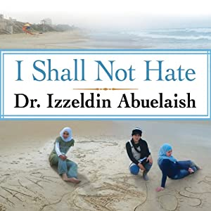 I Shall Not Hate Audiobook