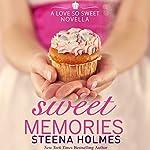 Sweet Memories | Steena Holmes