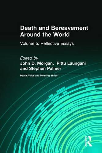 Reflective Essays: Death and Bereavement Around the World, Volume 5 by Routledge