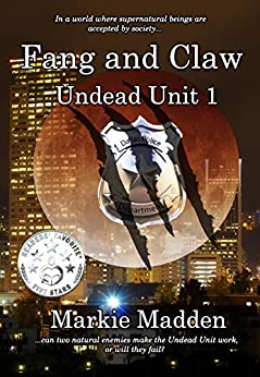 Fang and Claw (Undead Unit Book 1) by [Madden, Markie]