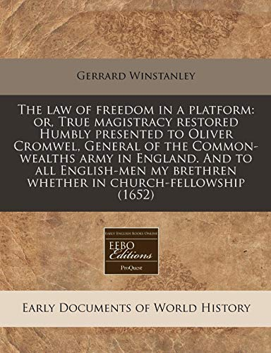 The law of freedom in a platform: or, True magistracy...
