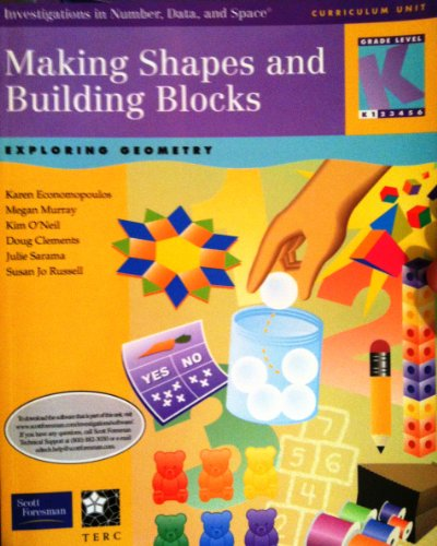 Making Shapes and Building Blocks: Exploring Geometry (Investigations in Number, Data and Space) Grade K-1 Curriculum - Number Karen Walker One