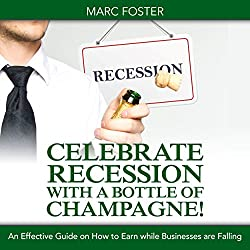 Celebrate Recession with a Bottle of Champagne!