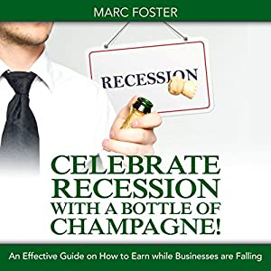 Celebrate Recession with a Bottle of Champagne! Hörbuch