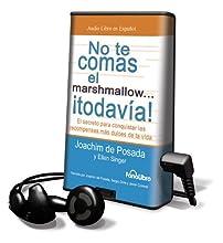 No Te Comas el Marshmalloe Todavia!: El Secreto Para Conquistar las Recompensas Mas Dulces de la Vida [With Earbuds] (Spanish Edition)