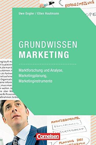 Marketingkompetenz: Grundwissen Marketing: Marktforschung und Analyse, Marketingplanung, Marketinginstrumente. Fachbuch
