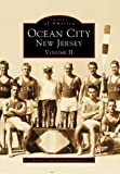 Ocean City New Jersey, Volume 2, Frank Esposito and Robert J. Esposito, 0738554596