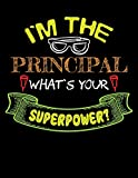 I'm The Principal What's Your Superpower?: Teacher