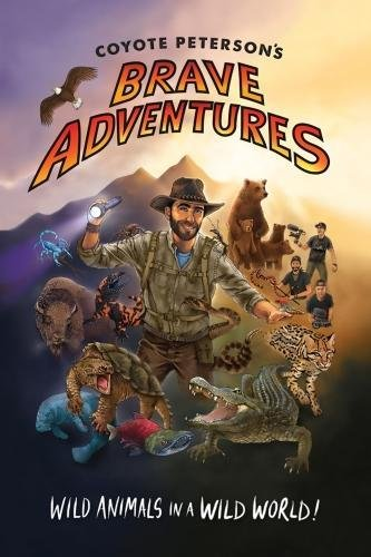 Coyote Petersons Brave Adventures: Wild Animals in a Wild World
