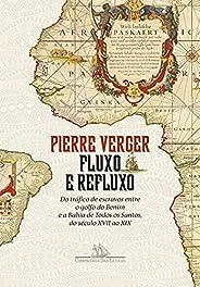 Fluxo e refluxo: Do tráfico de escravos entre o golfo do Benin e a Bahia de Todos os Santos, do século XVII ao