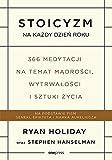 img - for Stoicyzm na kazdy dzien roku. 366 medytacji na temat madrosci, wytrwalosci i sztuki zycia book / textbook / text book