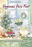 Veganes fürs Fest: Weihnachtliche Rezepte aus aller Welt