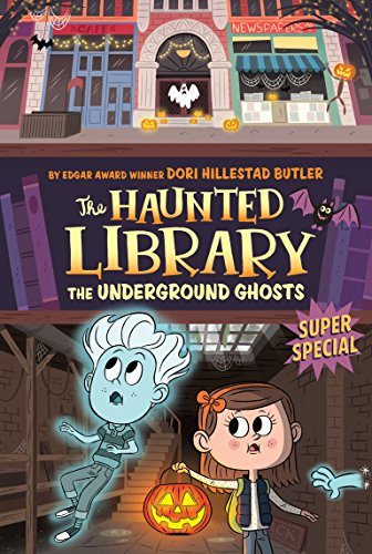 The Underground Ghosts #10: A Super Special (The Haunted Library)