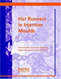 Hot Runners in Injection Moulds, D Frenkler and H Zawistowski, 1859574831
