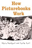 How Picturebooks Work, Maria Nikolajeva and Carole Scott, 0415979684