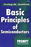 Basic Principles of Semiconductors, Irving M. Gottlieb, 0790610663