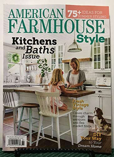 - American Farmhouse Style Magazine Kitchens Baths Issue June/July 2019