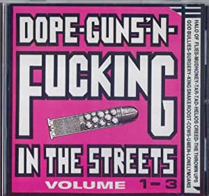 Dope Guns N Fucking In The Streets Vol. 1-3