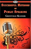 Successful Methods of Public Speaking, Grenville Kleiser, 1604505907
