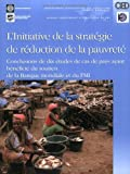 Initiative strategique de reduction de la pauvrete: Resultats de dix etudes de cas nationales sur le soutien de la Banque mondiale et du FMI (Independent Evaluation Group Studies) (French Edition)
