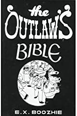 The Outlaw's Bible: How to Evade the System Using Constitutional Strategy Paperback