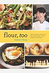 Flour, Too: Indispensable Recipes for the Cafe's Most Loved Sweets & Savories (Baking Cookbook, Dessert Cookbook, Savory Recipe Book) Hardcover