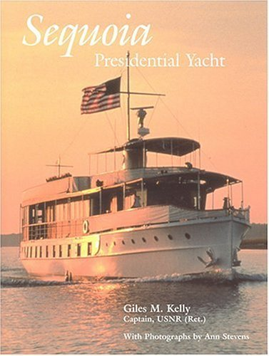 Sequoia: Presidential Yacht by giles m. Kelly (2004-11-30)