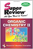 Organic Chemistry II Super Review (Super Reviews Study Guides), The Editors of REA, 0878912835