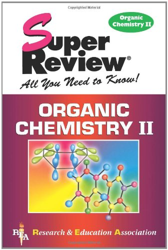 Organic Chemistry II Super Review (Super Reviews Study Guides)