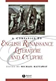 A Companion to English Renaissance Literature andCulture