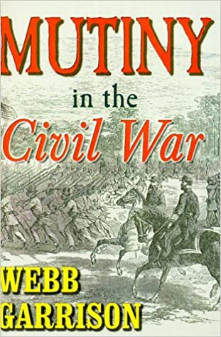 Image result for Mutiny in the Civil War, Webb Garrison,