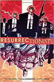 Resurrectionists: Near Death Experience Ressurectionists