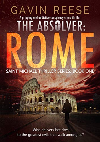 Sure Grip Fugitive - The Absolver - Rome: A gripping and addictive conspiracy crime thriller (Saint Michael Thriller Series Book 1)