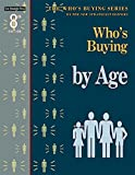 Who's Buying by Age, New Strategist Press, 1940308534