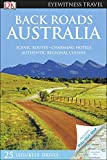 Back Roads Australia (Eyewitness Travel Back Roads)