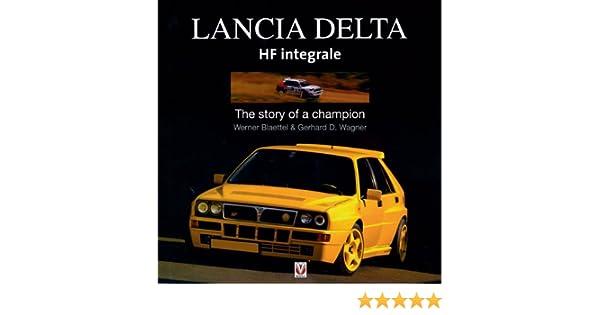 Lancia Delta HF Integrale: Story of a Champion: Amazon.es: Werner Blaettel: Libros en idiomas extranjeros