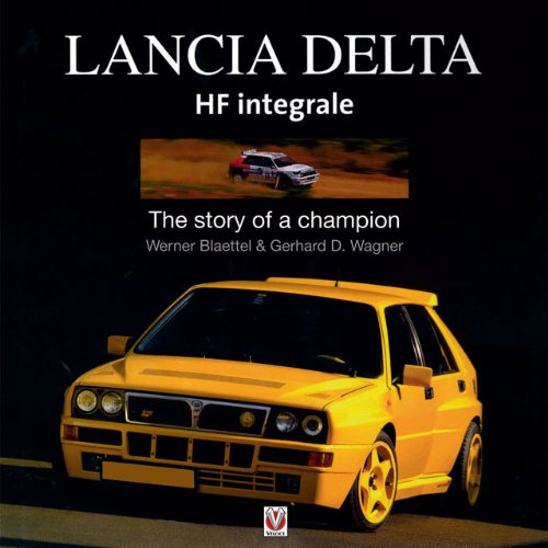 Price comparison product image Lancia Delta HF Integrale: The story of a champion