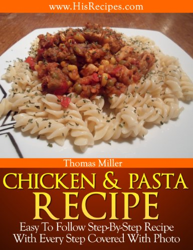 Download chicken and pasta recipe step by step photo recipe book download chicken and pasta recipe step by step photo recipe book pdf audio id48tz74k forumfinder Image collections