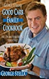 img - for George Stella's Good Carb Family Cookbook book / textbook / text book