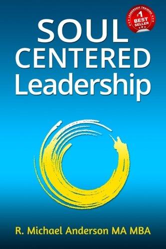Soul-Centered Leadership