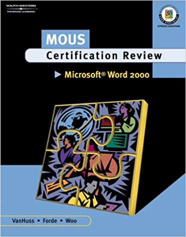 MOUS Certification Review, Microsoft Word 2000: Susie VanHuss ...