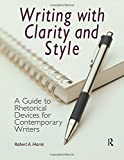Writing with Clarity and Style 1st Edition